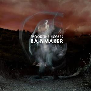 Spook The Horses - Rainmaker  (2015)