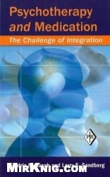 Книга Psychotherapy and Medication: The Challenge of Integration