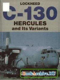 Книга Lockheed C-130 Hercules and Its Variants.