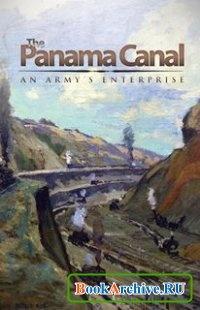Книга The Panama Canal: An Armys Enterprise.