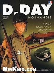 Книга D-Day Normandie: Uniformes, Armes, Materiels