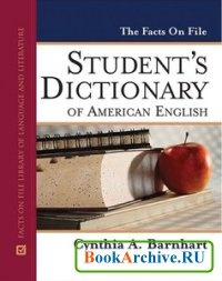 Книга The Facts on File Student-s Dictionary of American English