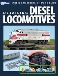 Аудиокнига Detailing Diesel Locomotives (Model Railroader)