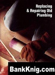Журнал Replacing and Repairing Old Plumbing pdf 11Мб