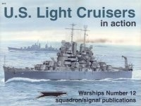 Warships Number 12: U.S. Light Cruisers in Action.