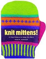 Книга Knit Mittens!: 15 Cool Patterns to Keep You Warm