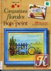 Книга Compositions florales sur Bois peint