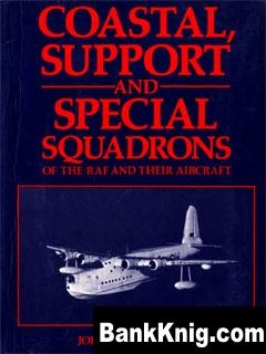 Книга Coastal, Support and Special Squadrons of the RAF and their Aircraft pdf