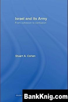 Книга Israel and its Army: From Cohesion to Confusion