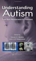 Книга Understanding Autism: From Basic Neuroscience to Treatment