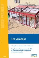 Les vérandas. Conception, construction, entretien, maintenance, 3e édition