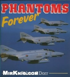 Phantoms Forever (Osprey Colour Series)