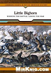 Little Bighorn: Winning the Battle, Losing the War