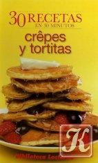 Книга 30 Recetas en 30 minutos: crepes y tortitas