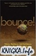 Аудиокнига Bounce!: Failure, Resiliency, and Confidence to Achieve Your Next Great...