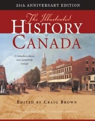 Книга The Illustrated History of Canada, 25th Anniversary Edition