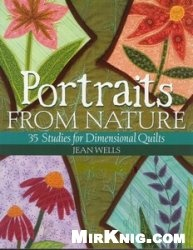 Книга Portraits from Nature: 35 Studies for Dimensional Quilts