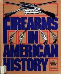 Книга Firearms in American History