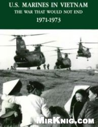 Книга U.S. Marines In Vietnam: The War That Would Not End, 1971-1973