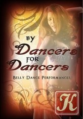 Книга By Dancers For Dancers: Belly Dance Performances