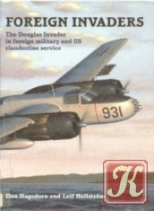 Книга Foreign Invaders: The Douglas Invader in Foreign Military and US Clandestine Service