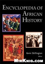 Книга Encyclopedia of African History / Энциклопедия истории Африки