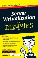 Книга Server Virtualization for Dummies (Oracle Special Edition)