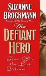Книга The Defiant Hero (Troubleshooters, Book 2)