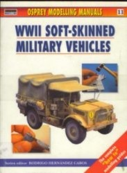 Книга Osprey Modelling Manuals Volume 11: WWII Soft-Skinned Military Vehicles