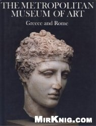 Книга The Metropolitan Museum of Art: Greece and Rome
