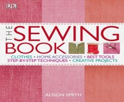 Книга The Sewing Book: An Encyclopedic Resource of Step-by-Step Techniques