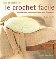 Le crochet facile: 20 creations contemporaines poour la maison