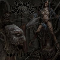 Whore Of Bethlehem > Upon Judas' Throne (2014)