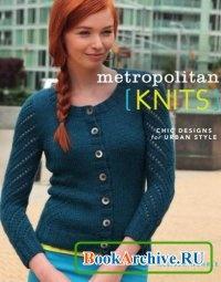 Книга Metropolitan Knits: Chic Designs for Urban Style.