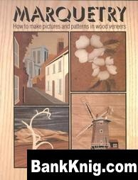 Книга Marquetry. How to make pictures and patterns in wood veneers