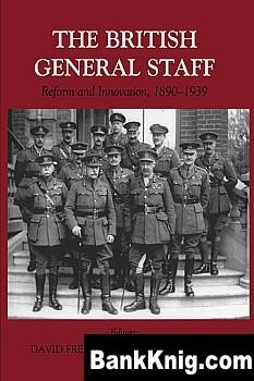 Книга The British General Staff: Reform and Innovation, 1890–1939