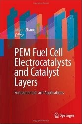 Книга PEM Fuel Cell Electrocatalysts and Catalyst Layers: Fundamentals and Applications