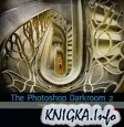 Книга The Photoshop Darkroom 2: Creative Digital Transformations