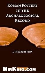 Книга Roman Pottery in the Archaeological Record