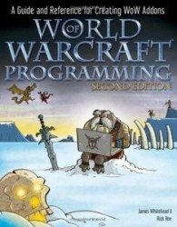 Книга World of Warcraft Programming: A Guide and Reference for Creating WoW Addons