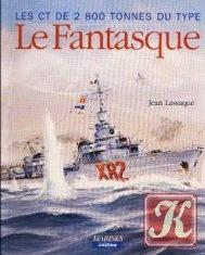 Книга Les CT de 2800 tonnes du type Le Fantasque