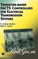 Книга Thyristor-Based FACTS Controllers for Electrical Transmission Systems