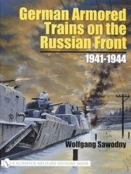 Книга German Armored Trains on the Russian Front 1941-1944