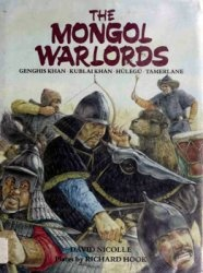 Книга The Mongol Warlords: Genghis Khan, Kublai Khan, Hulegu, Tamerlane