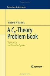 Книга A Cp-Theory Problem Book: Topological and Function Spaces (Problem Books in Mathematics)