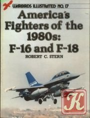 Книга America's Fighters of the 1980s: F-16 and F-18 (Warbirds Illustrated No. 17)