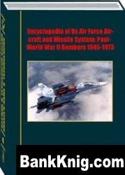 Encyclopedia of Us Air Force Aircraft and Missile System: Post-World War II Bombers 1945-1973