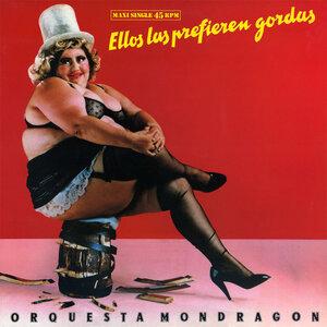 Orquesta Mondragon – Ellos Las Prefieren Gordas (1987) [EMI, 062 12 2250 6]