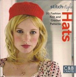Книга Stitch Style Hats: 20 Fashion Knit and Crochet Patterns