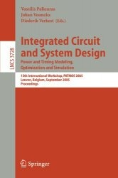 Книга Integrated Circuit and System Design. Power and Timing Modeling, Optimization and Simulation: 15th International Workshop, PATMOS 2005, Leuven, ... / Programming and Software Engineering)